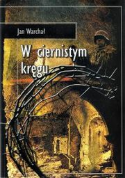 W ciernistym kr�gu, Jan Warcha�