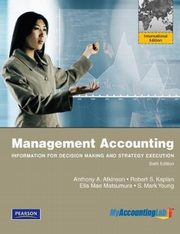 ksiazka tytuł: Management Accounting: Information for Decision-Making and Strategy Execution Plus MyAccountingLab autor: Young Mark, Matsumura Ella Mae